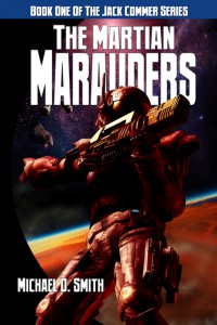 The Martian Marauders by Michael D. Smith