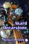 Akard Drearstone by Michael D. Smith from Amazon