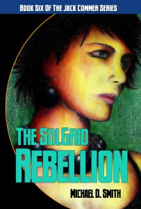 The SolGrid Rebellion by Michael D. Smith