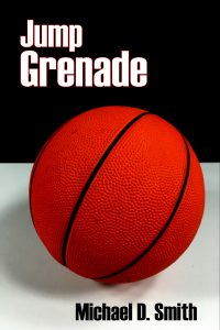 Jump Grenade Draft Cover copyright 2018 by Michael D. Smith