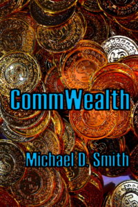 CommWealth copyright 2015-2020 by Michael D. Smith