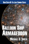 Balloon Ship Armageddon by Michael D. Smith